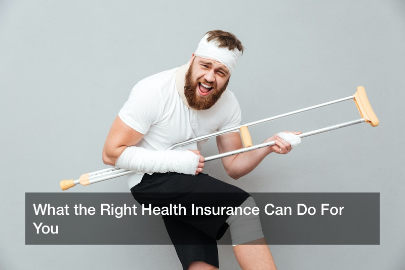 What the Right Health Insurance Can Do For You