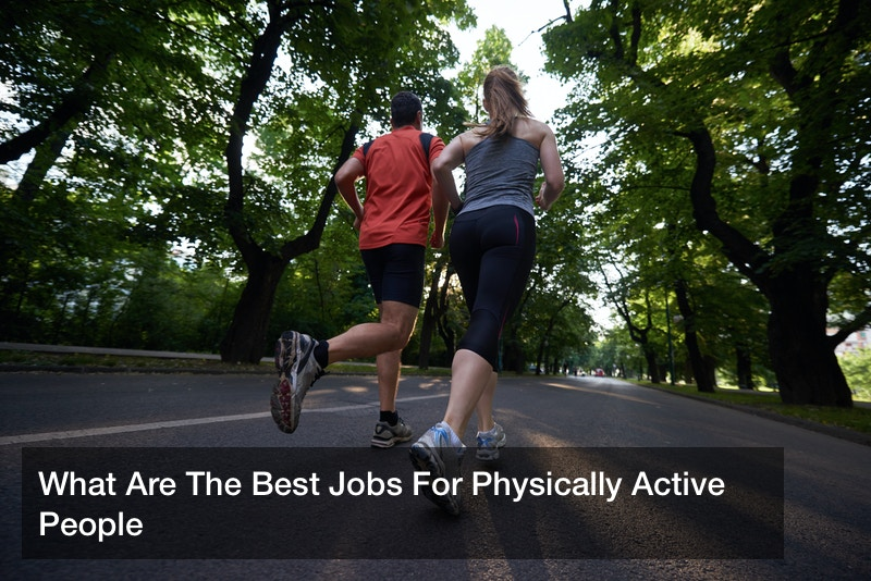 What Are The Best Jobs For Physically Active People