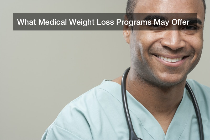 What Medical Weight Loss Programs May Offer