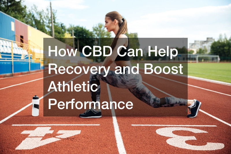 How CBD Can Help Recovery and Boost Athletic Performance